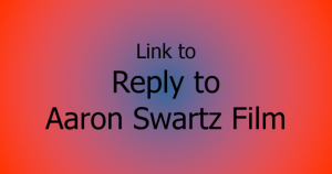 Reply to Aaron Swartz Film